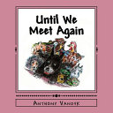 Until We Meet Again : fun! another adventure in the life of...