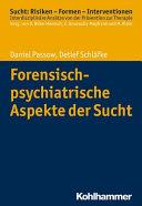 Forensisch-psychiatrische Aspekte der Sucht