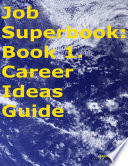 Job Superbook  Book 1  Career Ideas Guide