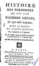 illustration Histoire des personnes qui ont vecu plusieurs siécles, et qui ont rajeuni: avec le secret du rajeunissement, tiré d'Arnauld de Villeneuve ...
