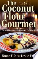The Coconut Flour Gourmet