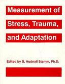 Measurement of Stress  Trauma  and Adaptation