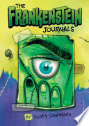 The Frankenstein Journals Never Fit In At The Creepy Orphanage