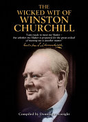 The Wicked Wit of Winston Churchill Day The Greatest Statesman Of His Age And