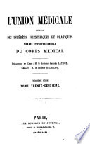 L Union Medicale Journal Des Interets Scientifiques Et Pratiques Moraux Et Professionnels Du Corps Medical Tome Trente Deuxieme