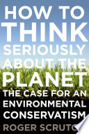 How To Think Seriously About The Planet : from the activist movements and to return...