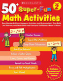 50  Super Fun Math Activities  Grade 2  Easy Standards Based Lessons  Activities  and Reproducibles That Build and Reinforce the Math Skills and Conce