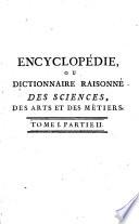 Encyclop  die  Ou Dictionnaire Raisonn   Des Sciences  Des Arts Et Des M  tiers