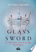 Glass Sword : le sang rouge, comme la...