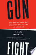 Gunfight  The Battle Over the Right to Bear Arms in America Book PDF