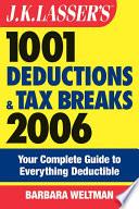 J K  Lasser s 1001 Deductions and Tax Breaks 2006