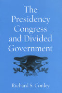 The presidency  Congress  and divided government
