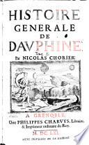 Histoire generale de Dauphiné. Par Nicolas Chorier