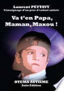 Va t en Papa  Maman  Maxou