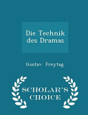 Die Technik Des Dramas   Scholar s Choice Edition