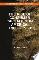 The Rise of Consumer Capitalism in America  1880   1930