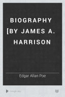 Biography [by James A. Harrison