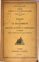 Enqu  te Sur Le Placement Des Employ  s  Ouvriers Et Domestiques    Paris  Depuis la Promulgation de la Loi Du 14 Mars 1904
