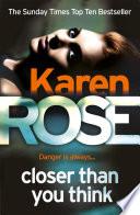 Closer Than You Think (The Cincinnati Series Book 1) by Karen Rose
