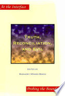 Truth  Reconciliation  and Evil