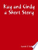 Kay and Cindy a Short Story School Together And They Ate