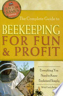 The Complete Guide to Beekeeping for Fun   Profit