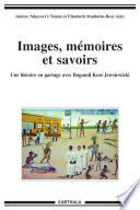 Images, mémoires et savoirs