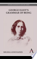 George Eliot s Grammar of Being
