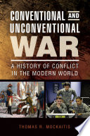 Conventional and Unconventional War  A History of Conflict in the Modern World