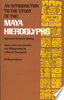 An Introduction To The Study Of The Maya Hieroglyphs : the best introduction for the student....