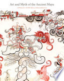 Art and Myth of the Ancient Maya