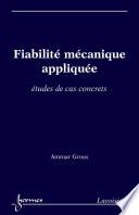 Fiabilité mécanique appliquée: Études de cas concrets
