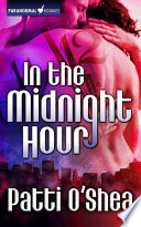 In The Midnight Hour : protect the innocent from being harmed by magic--and...