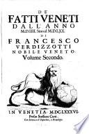 De'Fatti Veneti Dall'Origine Della Republica Sino all'Anno 1644