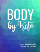 Body By Keto Macros And Meal Tracking Log Ketogenic Diet Food Diary