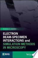 Electron Beam Specimen Interactions and Simulation Methods in Microscopy