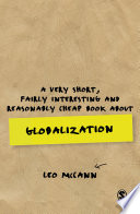 A Very Short  Fairly Interesting and Reasonably Cheap Book about Globalization