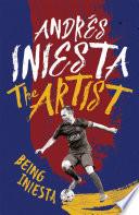 The Artist  Being Iniesta