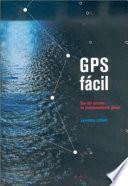 GPS fácil. Uso del sistema de posicionamiento global