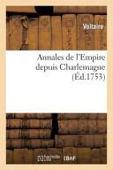 Annales de L'Empire Depuis Charlemagne.