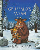Gruffalo's Wean : ever published, and james robertson's scots translations...