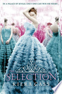 The Selection (The Selection, Book 1) by Kiera Cass