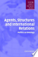 Agents  Structures and International Relations