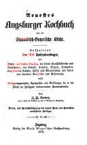 Neuestes Augsburger Kochbuch oder die Schw  bisch Bayerische K  che