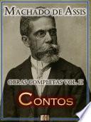 Contos de Machado de Assis - Obras Completas [Ilustrado, Notas, Biografia com Análises e Críticas] - Vol. II