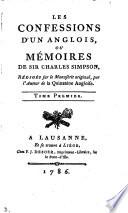 Les confessions d'un Anglois, ou Mémoires de sir Charles Simpson, rédigés sur le MS. original par l'auteur de la Quinzaine angloise