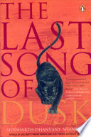 The Last Song Of Dusk : pirouetting between laughter and tears, siddharth dhanvant...