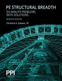 Ppi Pe Structural Breadth Six Minute Problems With Solutions 7th Edition Exam Like Practice For The Ncees Ncees Pe Structural Engineering Se Breadth Exam