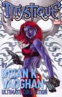 Mystique by Brian K  Vaughn Ultimate Collection