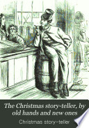 The Christmas Story Teller By Old Hands And New Ones